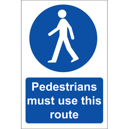 Pedestrians Must Use This Route Sign, Rigid, 20x30cm