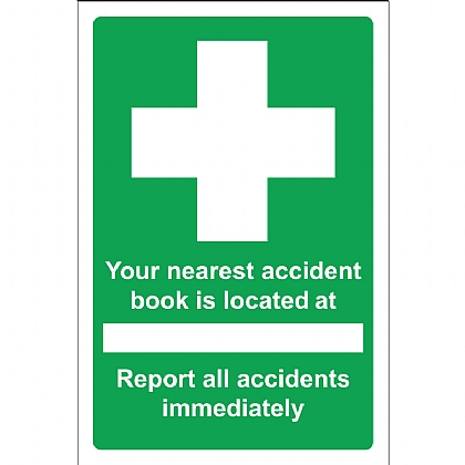 Your Nearest Accident Book is Located Sign, Vinyl. 20x30cm
