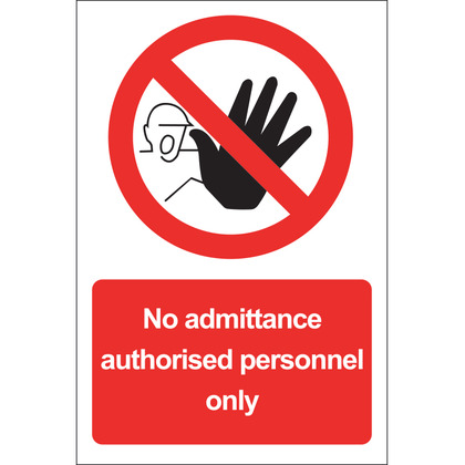 No Admittance Authorised Personnel Only Sign, Rigid 20x30cm