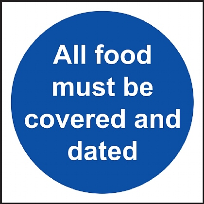 All Food Must Be Covered and Dated Vinyl Sign 10x10cm